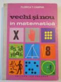 VECHI SI NOU IN MATEMATICA de FLORICA T. CAMPAN , 1978