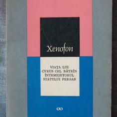 Xenofon - Viața lui Cyrus cel Bătrân, întemeietorul statului persan