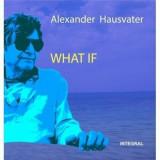 What if' (Ce daca' - editie in limba engleza)/Alexander Hausvater, Integral