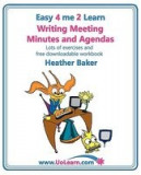 Writing Meeting Minutes and Agendas. Taking Notes of Meetings. Sample Minutes and Agendas, Ideas for Formats and Templates. Minute Taking Training wit