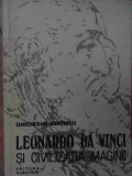 Leonardo Da Vinci Si Civilizatia Imaginii - Gheorghe Ghitescu ,528976