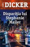 Disparitia lui Stephanie Mailer - Joel Dicker