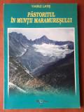 PASTORITUL IN MUNTII MARAMURESULUI - Vasile LATIS, Ed. Proema, an 2000