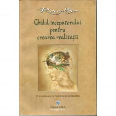 Ghidul incepaorului pentru crearea realitatii - Ramtha