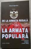 Florin  Sperlea / DE LA ARMATA REGALĂ LA ARMATA POPULARĂ : sovietizarea armatei