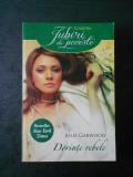 JULIE GARWOOD - DORINTE REBELE