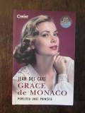 JEAN DES CARS - GRACE DE MONACO (POVESTEA UNEI PRINȚESE)