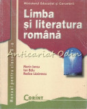 Limba Si Literatura Romana. Manual Pentru Clasa a X-a - Marin Iancu, Ion Balu