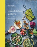 Green Kitchen at Home: Quick and Healthy Vegetarian Food for Everyday