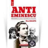 Anti-Eminescu. Premisele unui asasinat politic - Dan Salapa