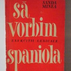 SA VORBIM SPANIOLA , EXERCITII LEXICALE de SANDA MINEA , 1965