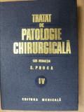TRATAT DE PATOLOGIE CHIRURGICALA-E. PROCA VOL 4 1983