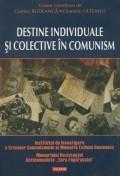 Destine individuale si colective in comunism foto
