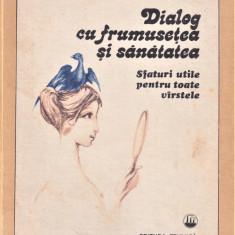 Dialog cu frumusetea si sanatatea Constanta Popovici 1986