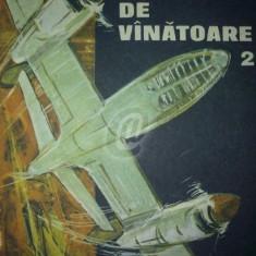 Piloti de vanatoare, vol. II