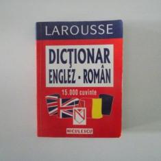 DICTIONAR ENGLEZ - ROMAN , 15.000 CUVINTE , COLECTIA LAROUSSE , 2002