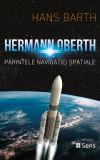 Hermann Oberth-Părintele Navigației Spațiale- Hans Barth