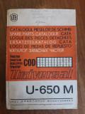 Catalogul pieselor de schimb Tractor Universal U 650 M UTB/ R7P5, Alta editura