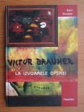 Emil Nicolae - Victor Brauner la izvoarele operei