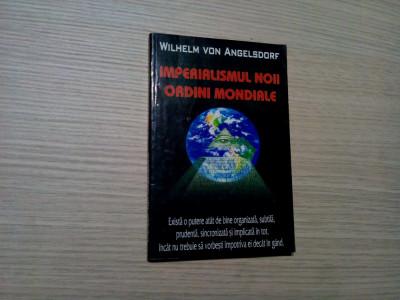 IMPERIALISMUL NOII ORDINI MONDIALE - Wilhelm Von Angelsdorf - Samizdat, 224 p. foto