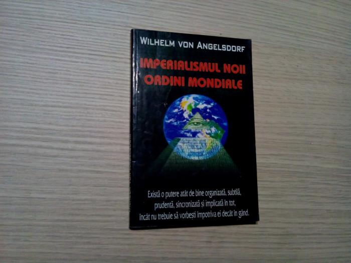 IMPERIALISMUL NOII ORDINI MONDIALE - Wilhelm Von Angelsdorf - Samizdat, 224 p.