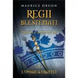 Regii blestemati. Lupoaica Frantei (vol. 5) - Maurice Druon