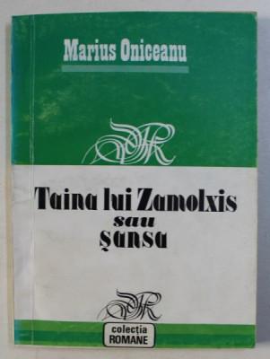 TAINA LUI ZAMOLXIS SAU SANSA - roman de MARIUS ONICEANU , 1993 foto