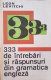 333 DE INTREBARI SI RASPUNSURI DIN GRAMATICA ENGLEZA - Levitchi