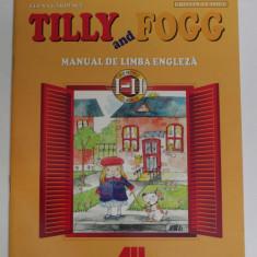 TILLY AND FOGG - MANUAL DE LIMBA ENGLEZA PENTRU CLASELE I-II de ELENA GARDESCU , CRISTINA VASILE , 2005