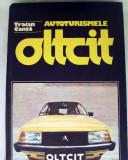 Autoturismele Oltcit - Traian Canta - Auto - Manual - Specificatii- Reparatii