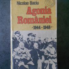 NICOLAE BACIU - AGONIA ROMANIEI 1944-1948 (contine sublinieri)
