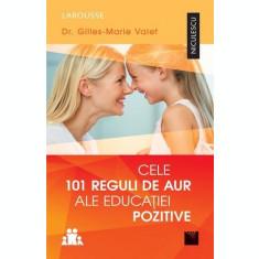 Cele 101 reguli de aur ale educației pozitive