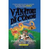 Vanatorii De Comori Vol. 3 Secretul Orasului Interzis, James Patterson, Chris Grabenstein