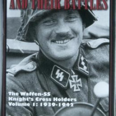 Waffen-SS Knights and Their Battles, Volume 1: The Waffen-SS Knight's Cross Holders: 1939-1942