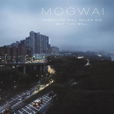 Mogwai Mogwai Hardcore Will Never Die But You Wil digipack (cd) foto
