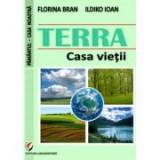 TERRA. Casa vietii - Florina Bran, Ildiko Ioan