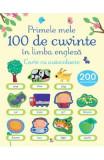 Primele 100 de cuvinte in limba engleza. Carte cu autocolante