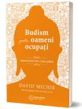 Budism pentru oameni ocupati | David Michie, Atman