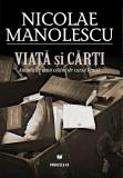 Viata si carti   Nicolae Manolescu, Paralela 45