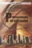 Dimensiunile Paradisului. Geometria Sacra - John Michell