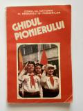 Ghidul Pionierilor Din Republica Socialista Romania - 1985 (3 Poze)
