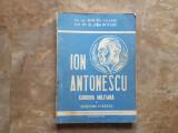 Ion Antonescu Cariera militara. Scrisori inedite - Mircea Agapie - Jipa Rotaru