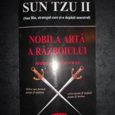 SUN TZU 2 - NOBILA ARTA A RAZBOIULUI. MANUSCRISUL ASCUNS