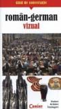 Ghid de conversatie roman-german vizual - Editie 2014/Rudi Kost, Robert Valentin