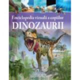 Enciclopedia vizuala a copiilor. Dinozaurii - Clare Hibbert