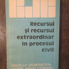 RECURSUL SI RECURSUL EXTRAORDINAR IN PROCESUL CIVIL-S.ZILBERSTEIN, V.M.CIOBANU