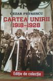 CEZAR PETRESCU - CARTEA UNIRII 1918-1928 {2018}