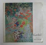GARBELL , texte de RENE BERGER , CATALOG DE EXPOZITIE , GALERIE KRIEGEL , 1966
