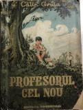 Profesorul cel nou Calin Gruia