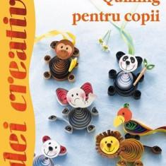 Quilling pentru copii - Idei creative 90 | Gudrun Schmitt